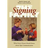 The Signing Family: What Every Parent Should Know about Sign Communication