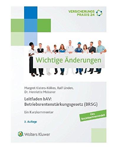 Leitfaden bAV: Betriebsrentenstärkungsgesetz (BRSG): Ein Kurzkommentar Gebundenes Buch – 1. Oktober 2017 Meissner Kisters-Kölkes Linden Wolters Kluwer Deutschland