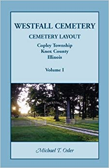 Book Westfall Cemetery, Copley Township, Knox County, Illinois: Cemetery Layout by Michael T. Osler (2009-08-06)