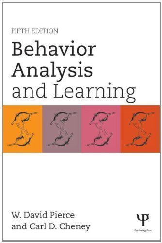 Behavior Analysis and Learning: Fifth Edition 2nd (second) Edition by Pierce, W. David, Cheney, Carl D. published by Psychology Press (2013)