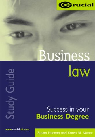 Business Law: Success in Your Business Degree (Crucial Study Guides for Business Degree Courses)