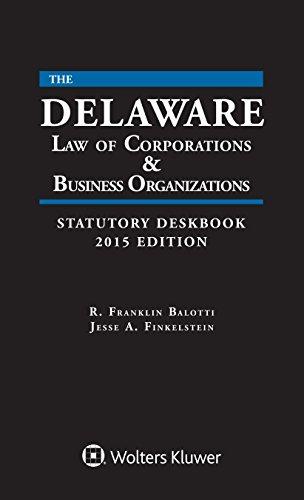 Delaware Law Of Corporations & Business Organizations Statutory Deskbook