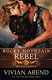 Rocky Mountain Rebel (Six Pack Ranch) (Volume 5)