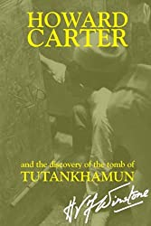 Howard Carter: And the Discovery of the Tomb of Tutankhamun