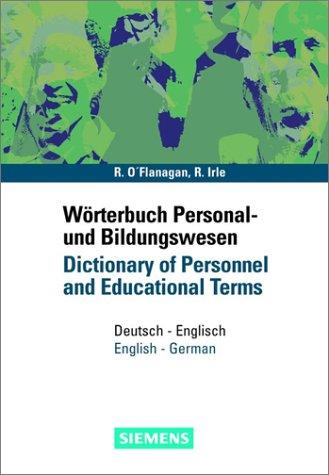Wörterbuch Personal- und Bildungswesen/Dictionary of Personnel and Educational Terms: Deutsch-Englisch/English-German