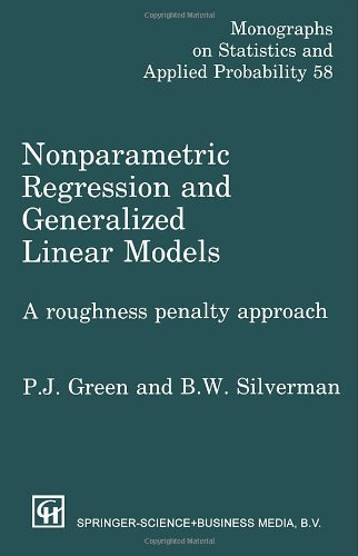 Nonparametric Regression and Generalized Linear Models: A roughness penalty approach (Chapman & Hall/CRC Monographs on Statistics & Applied Probability)