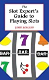The Slot Expert's Guide to Playing Slots, John Robison, 0929712099