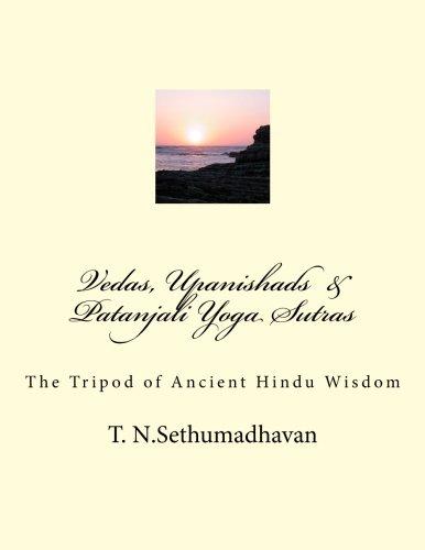 Read Online Vedas, Upanishads  &  Patanjali Yoga Sutras: The Tripod of Ancient Hindu Wisdom pdf