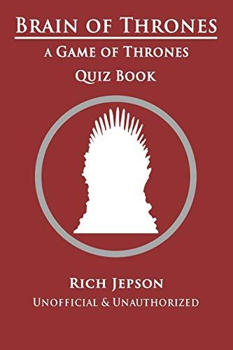 Brain Of Thrones: A Game Of Thrones Quiz Book
