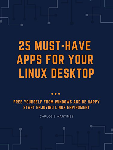 Amazon com: 25 Must-have Apps for your Linux Desktop: Free