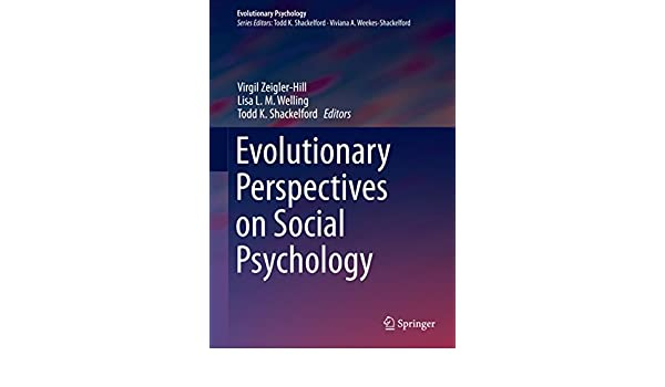 Evolutionary Perspectives on Social Psychology (Evolutionary Psychology) - Kindle edition by Virgil Zeigler-Hill, Lisa L. M. Welling, Todd K. Shackelford.