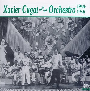 Xavier Cugat & His Orchestra 1944-1945 for sale  Delivered anywhere in USA