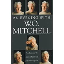 An Evening with W.O. Mitchell: A Collection of the Author's Best-Loved Performance Pieces