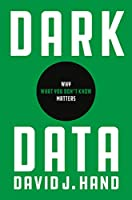 Dark Data: Why What You Don't Know Matters Front Cover