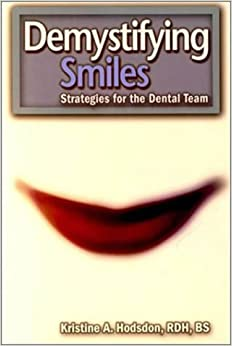 Demystifying Smiles: Strategies for the Dental Team