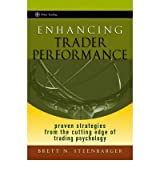 [ Enhancing Trader Performance: Proven Strategies from the Cutting Edge of Trading Psychology (Wiley Trading #276) ] By Steenbarger, Brett N ( Author ) [ 2006 ) [ Hardcover ]
