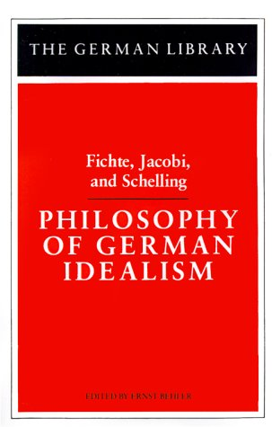 Philosophy of German Idealism: Fichte, Jacobi, and Schelling (German Library)
