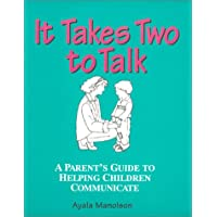 It Takes Two to Talk: A Parent's Guide to Helping Children Communicate