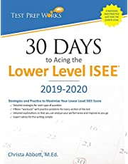 30 Days to Acing the Lower Level ISEE: Strategies and Practice for Maximizing Your Lower Level ISEE Score