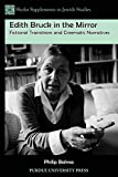 Edith Bruck in the Mirror: Fictional Transitions and Cinematic Narratives (Shofar Supplements in Jewish Studies)