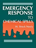 Emergency Response to Chemical Spills, Neely, W. Brook, 0873717333