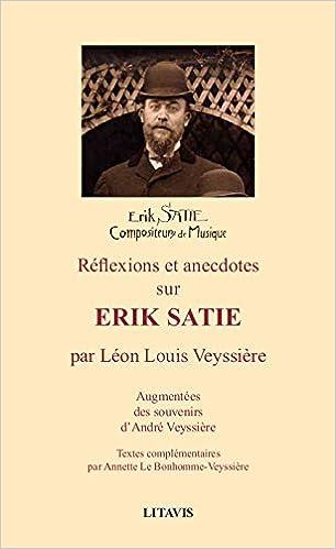 Lire un Reflexions et Anecdotes Sur Erik Satie pdf