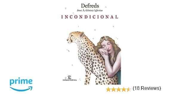 Incondicional (ESPASAesPOESÍA): Amazon.es: Defreds - Jose Á. Gómez ...