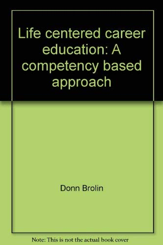 Life centered career education: A competency based approach (Life Centered Career Education A Competency Based Approach)