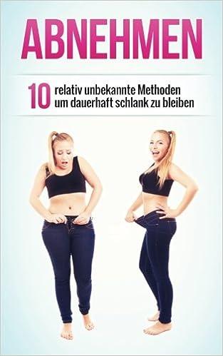 Book Abnehmen: 10 relativ unbekannte Methoden um dauerhaft schlank zu bleiben