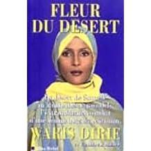 Fleur du désert: Du désert de Somalie au monde des top-models, l'extraordinaire combat d'une femme hors du commun