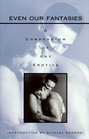 Even Our Fantasies: A Compendium of Gay Erotica by Brand: Masquerade Books