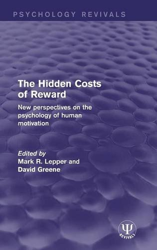 The Hidden Costs of Reward: New Perspectives on the Psychology of Human Motivation (Psychology Revivals)