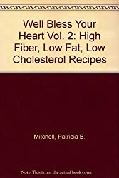 Well Bless Your Heart Vol. 2: High Fiber, Low Fat, Low Cholesterol Recipes
