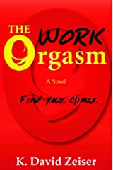 The Work Orgasm- Find Your Climax Paperback