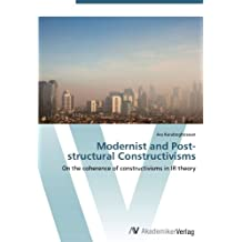 Modernist and Post-structural Constructivisms: On the coherence of constructivisms in IR theory