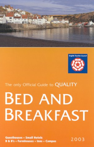 Bed and Breakfast 2003 (BED AND BREAKFAST GUEST ACCOMMODATION IN ENGLAND)...