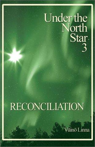 Reconciliation: Under the North Star 3 (Aspasia Classics in Finnish Literature)