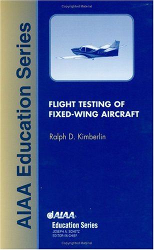 Flight Testing of Fixed-Wing Aircraft (AIAA Education Series)