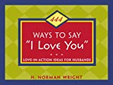 444 Ways to Say I Love You, H. Norman Wright, 0517222442