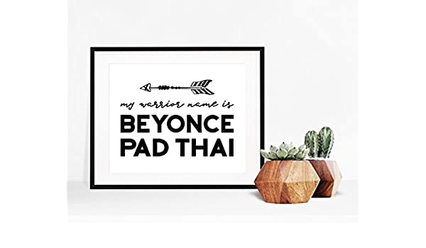 a2322302f Amazon.com: My Warrior Name is Beyonce Pad Thai- Mindy Project: Handmade