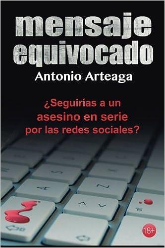 Mensaje equivocado: un thriller para adultos: Amazon.es: Arteaga ...