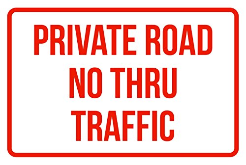 (iCandy Products Inc Private Road No Thru Traffic No Parking Business Safety Traffic Signs Red - 12x18 - Plastic)