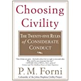 Choosing Civility (The Twenty-Five Rules of Considerate Conduct)
