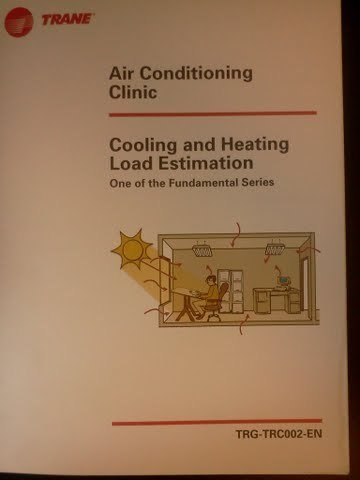 (Cooling and Heating Load Estimation: One of the Fundamental Series (TRANE Air Conditioning Clinic, TRG-TRC002-EN))