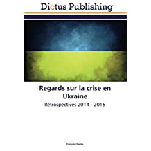 Regards sur la crise en Ukraine: Rétrospectives 2014 - 2015