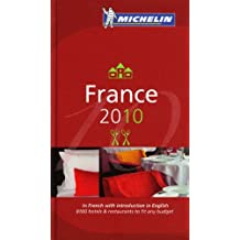 Michelin Guide France 2010 (French), 101e: Hotels & Restaurants (Michelin Red Guide :France)