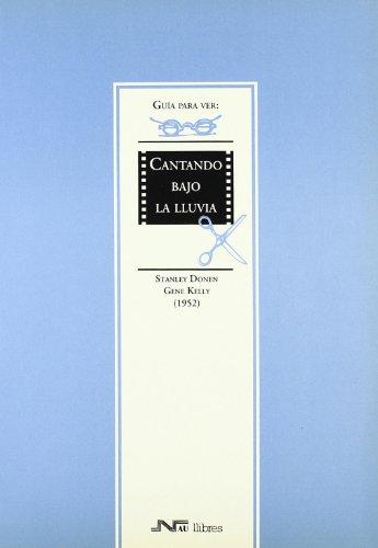 Descargar Libro Guía Para Ver Y Analizar : Cantando Bajo La Lluvia. Gene Kelly Y Stanley Donen José Luis Barrera Calahorro
