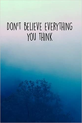 Amazoncom Dont Believe Everything You Think 120 Page Journal