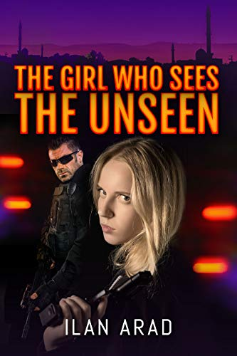 The Girl Who Sees The Unseen by Ilan Arad ebook deal