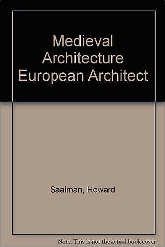 Download online Medieval Architecture European Architect PDF, azw (Kindle), ePub, doc, mobi